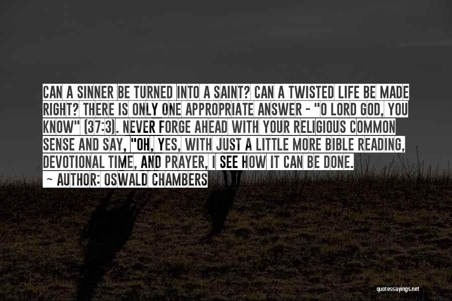 Just A Little More Time Quotes By Oswald Chambers