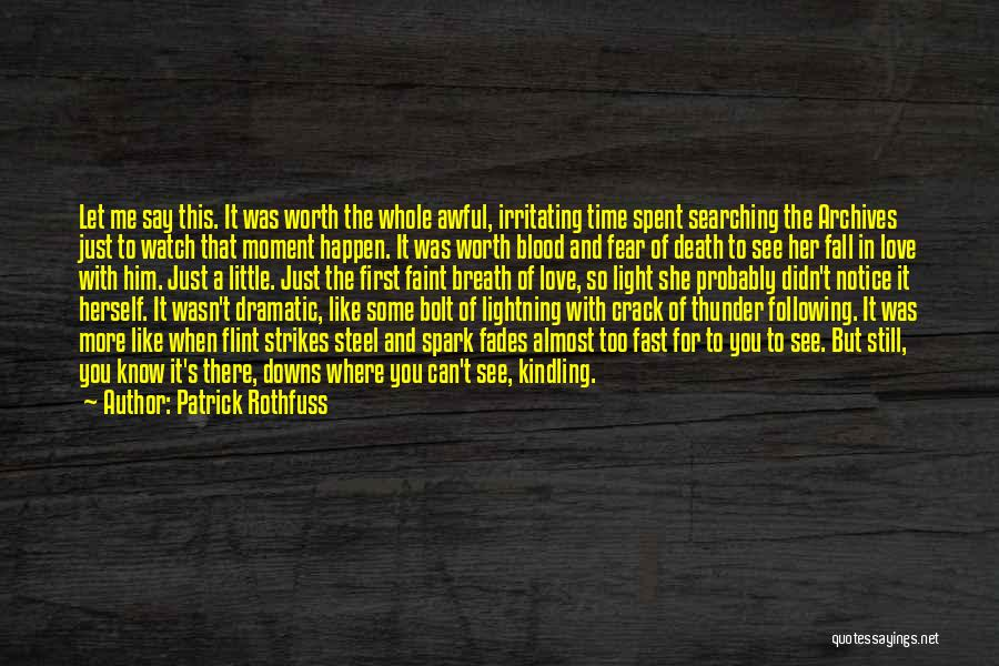 Just A Little More Time Quotes By Patrick Rothfuss