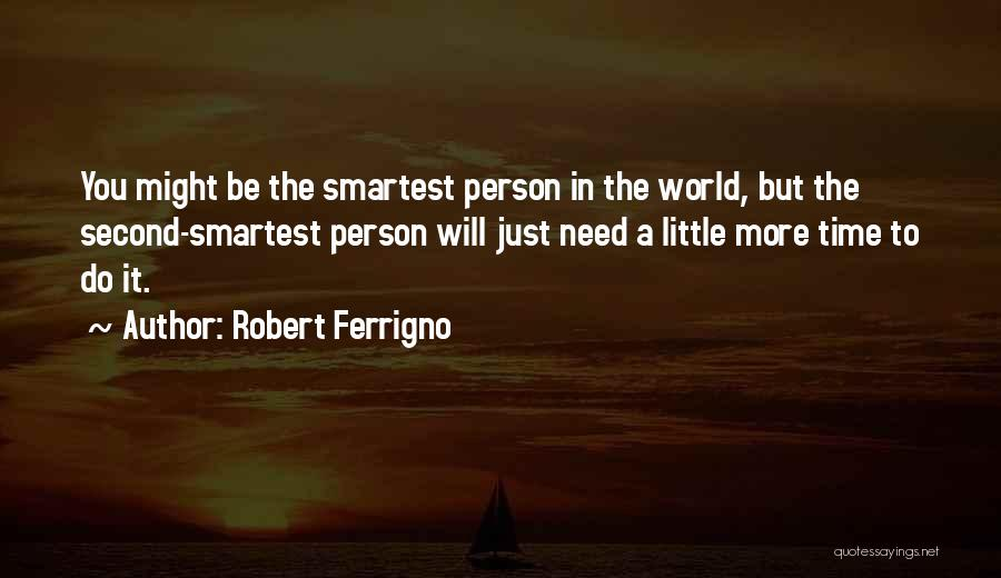 Just A Little More Time Quotes By Robert Ferrigno