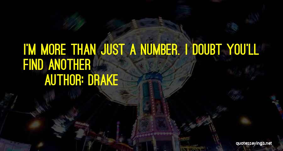 Just Another Number Quotes By Drake