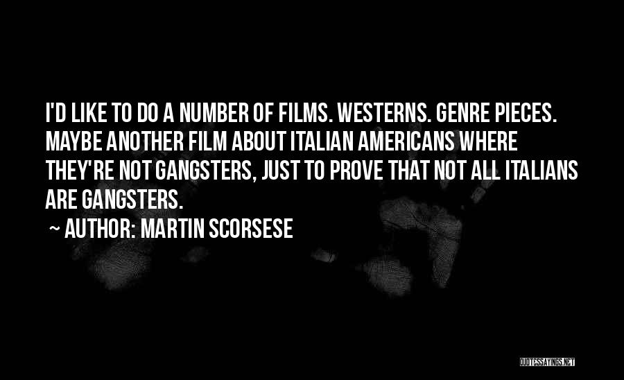 Just Another Number Quotes By Martin Scorsese