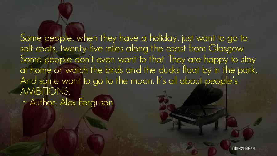 Just Be Happy For Others Quotes By Alex Ferguson