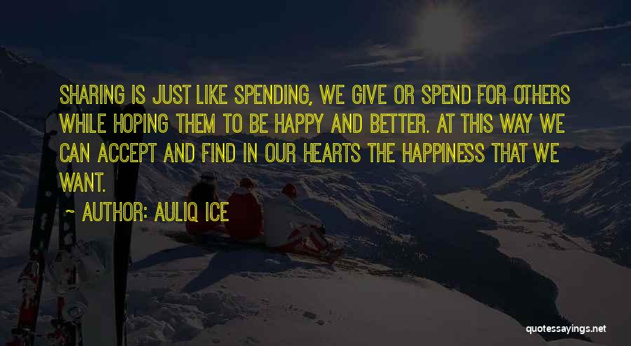 Just Be Happy For Others Quotes By Auliq Ice