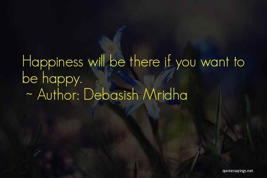 Just Be Happy For Others Quotes By Debasish Mridha
