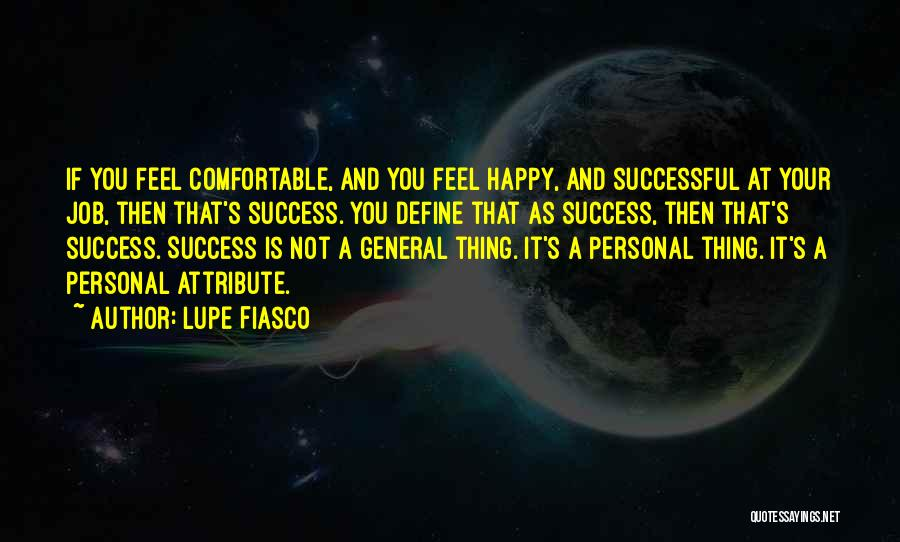 Just Be Happy For Others Quotes By Lupe Fiasco