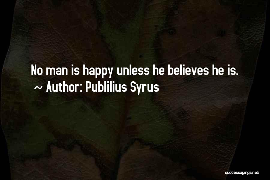 Just Be Happy For Others Quotes By Publilius Syrus