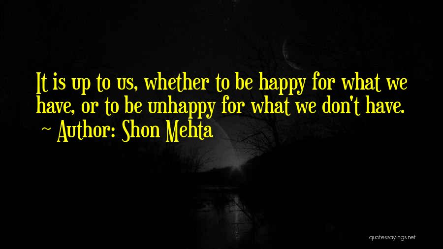 Just Be Happy For Others Quotes By Shon Mehta