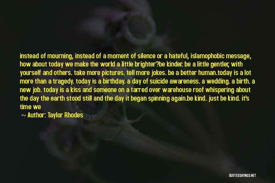 Just Be Happy For Others Quotes By Taylor Rhodes