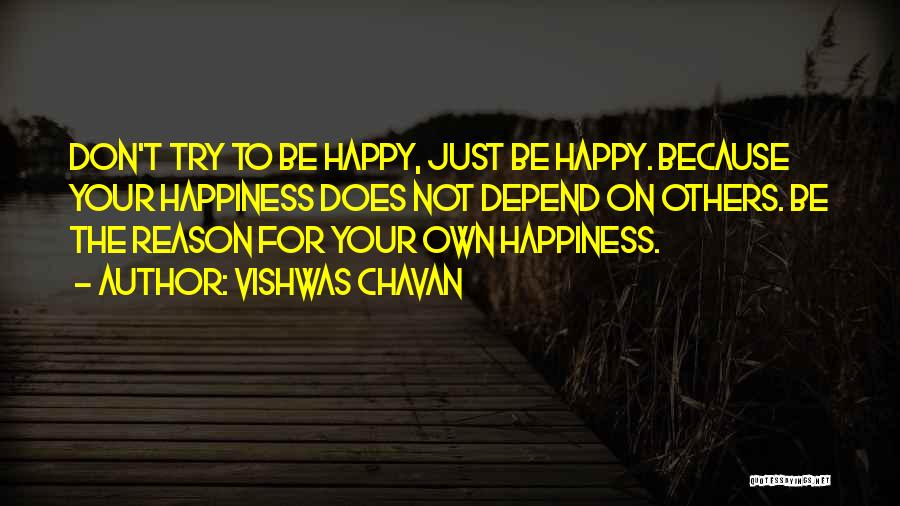 Just Be Happy For Others Quotes By Vishwas Chavan