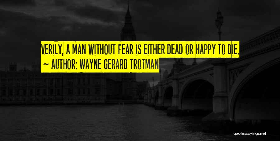Just Be Happy For Others Quotes By Wayne Gerard Trotman