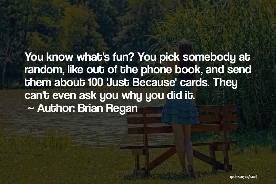 Just Because Cards Quotes By Brian Regan