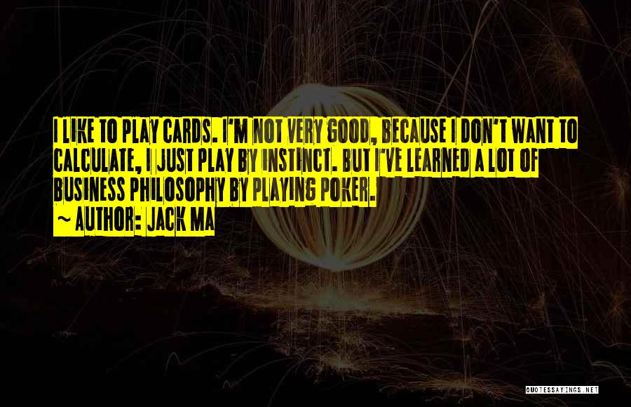 Just Because Cards Quotes By Jack Ma