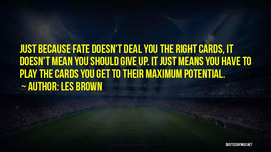 Just Because Cards Quotes By Les Brown