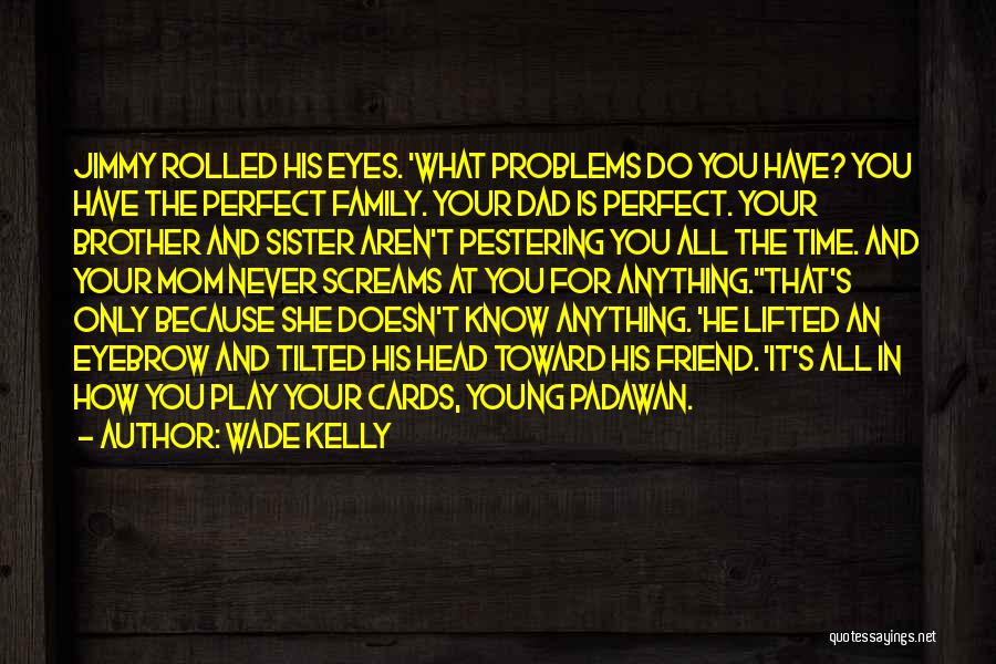 Just Because Cards Quotes By Wade Kelly