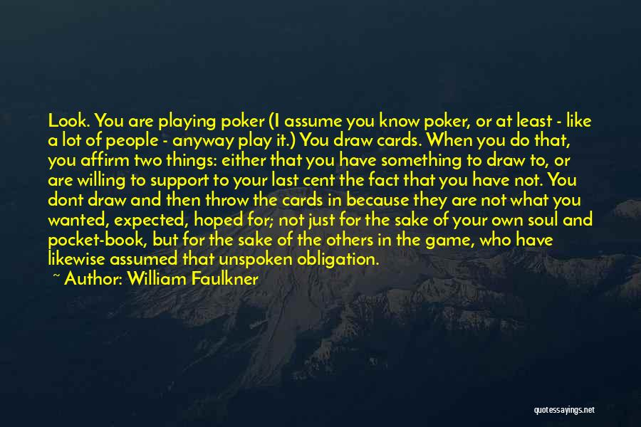 Just Because Cards Quotes By William Faulkner