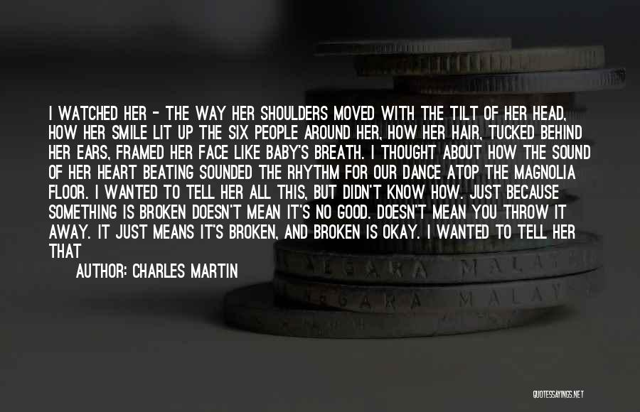 Just Because I Smile Doesn't Mean Quotes By Charles Martin