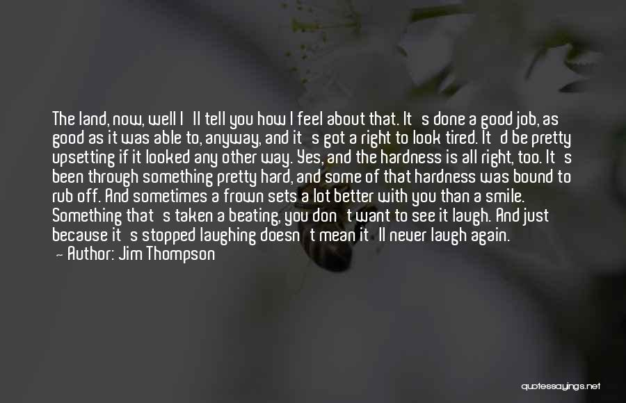 Just Because I Smile Doesn't Mean Quotes By Jim Thompson