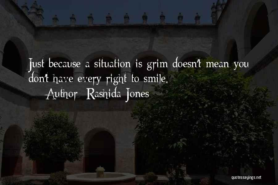 Just Because I Smile Doesn't Mean Quotes By Rashida Jones