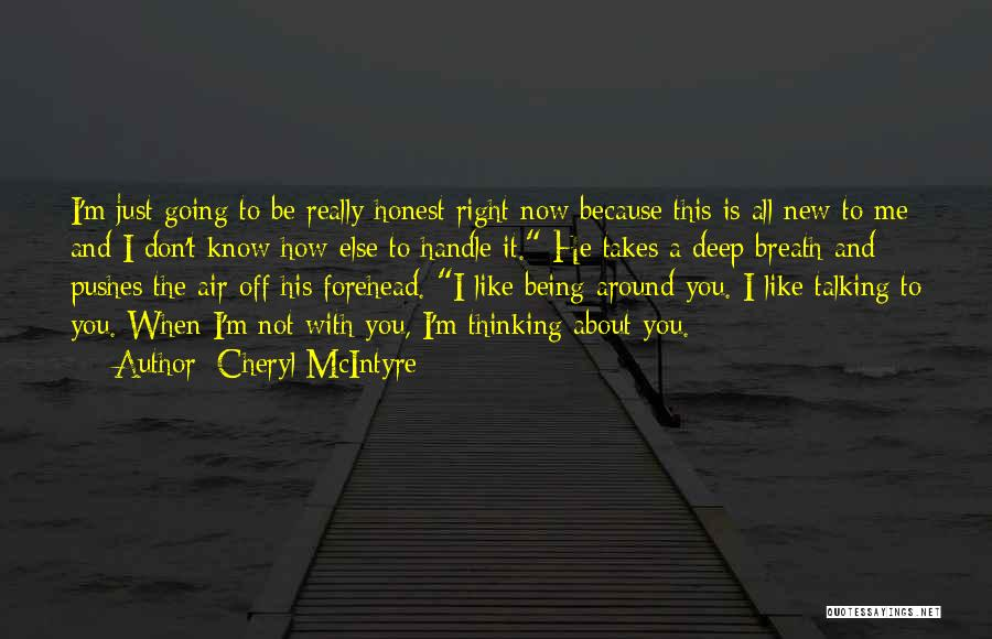 Just Being Honest Quotes By Cheryl McIntyre