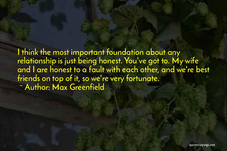 Just Being Honest Quotes By Max Greenfield