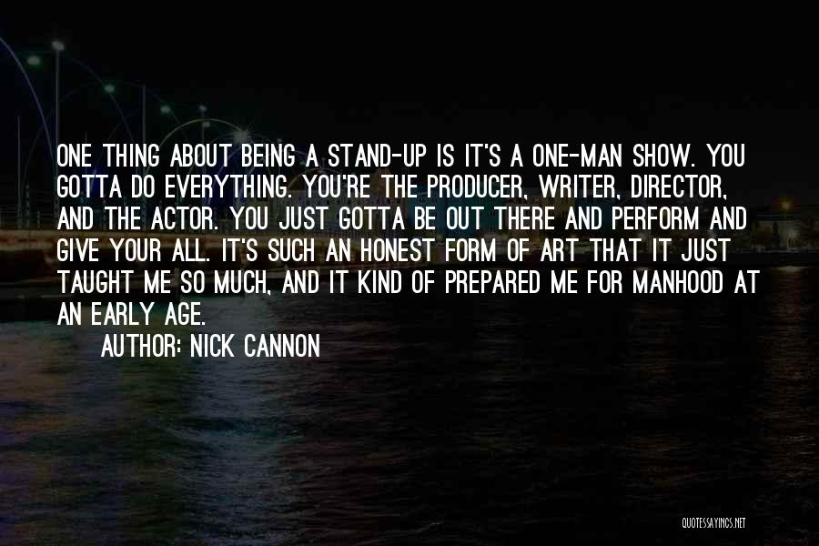 Just Being Honest Quotes By Nick Cannon