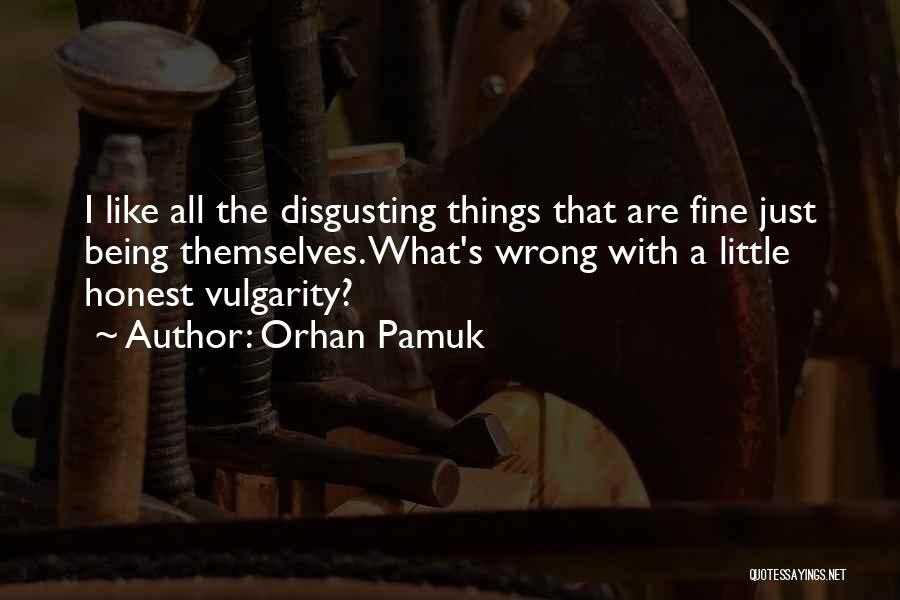Just Being Honest Quotes By Orhan Pamuk