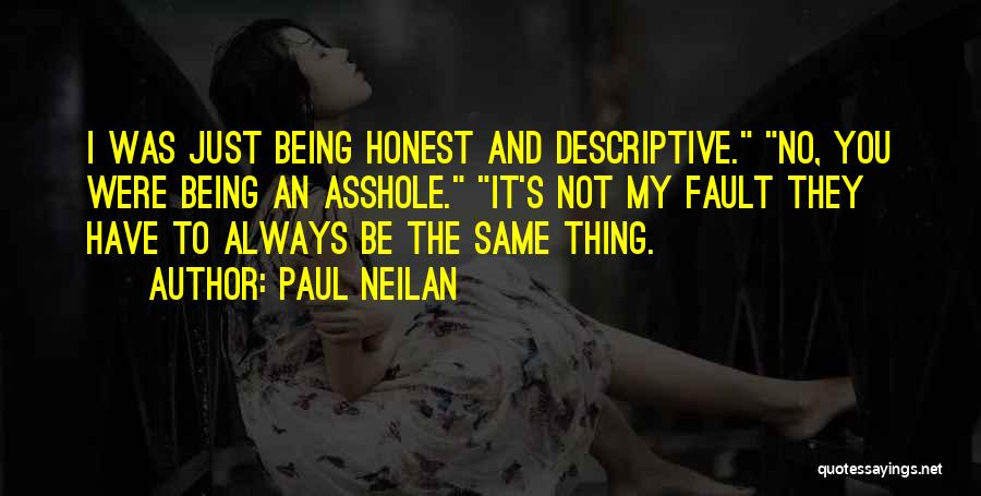 Just Being Honest Quotes By Paul Neilan
