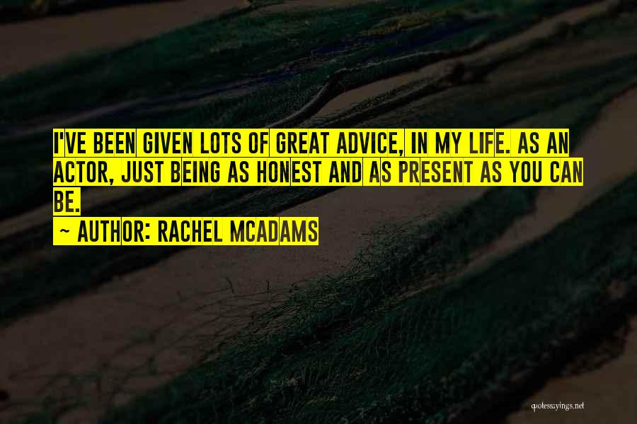 Just Being Honest Quotes By Rachel McAdams