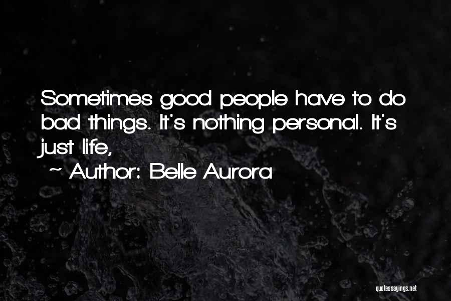 Just Do It Life Quotes By Belle Aurora
