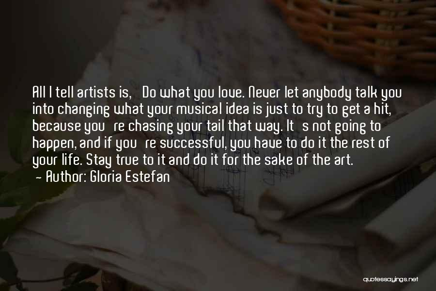 Just Do It Life Quotes By Gloria Estefan