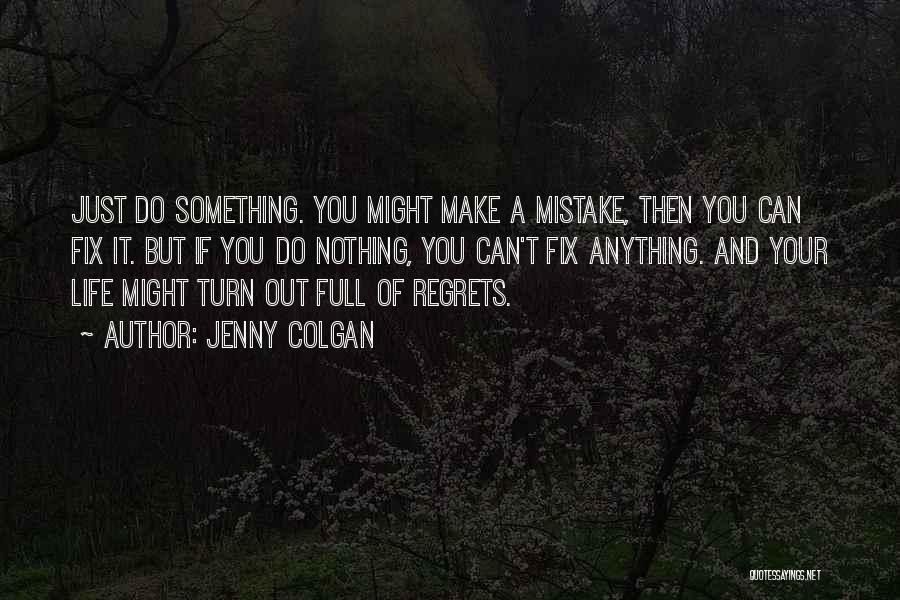 Just Do It Life Quotes By Jenny Colgan