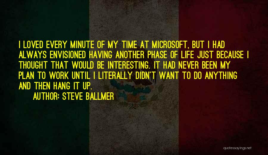 Just Do It Life Quotes By Steve Ballmer