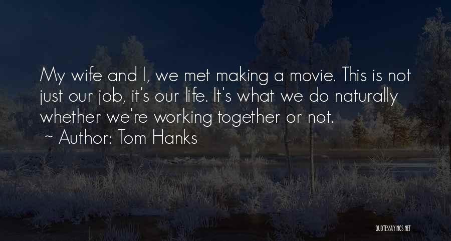 Just Do It Life Quotes By Tom Hanks