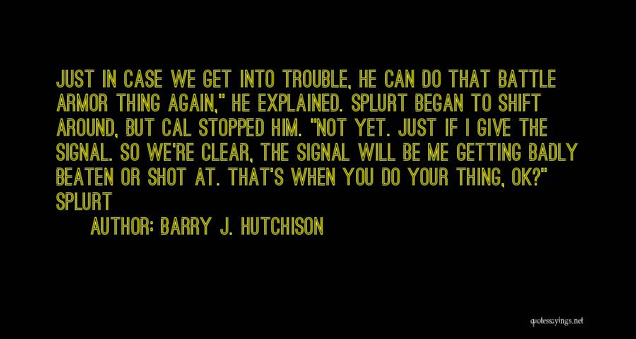 Just Do Your Thing Quotes By Barry J. Hutchison