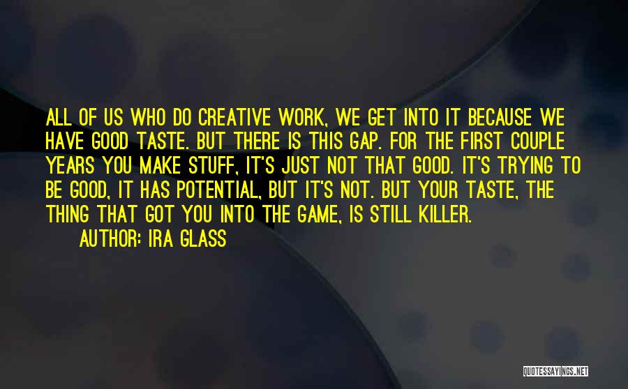 Just Do Your Thing Quotes By Ira Glass