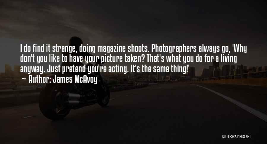 Just Do Your Thing Quotes By James McAvoy