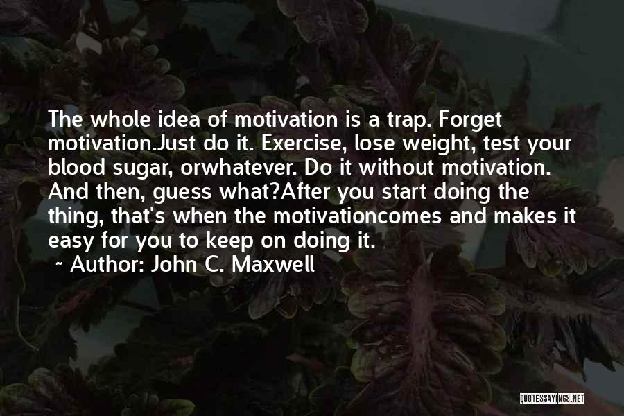 Just Do Your Thing Quotes By John C. Maxwell