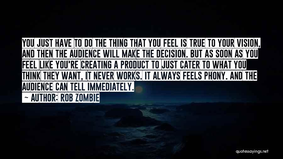 Just Do Your Thing Quotes By Rob Zombie