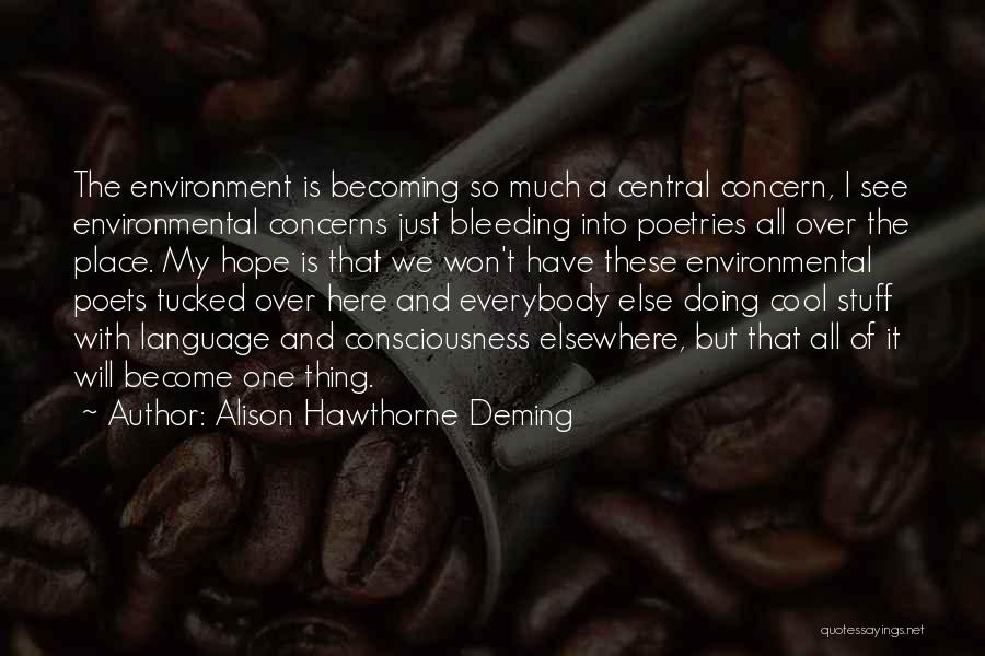 Just Doing My Thing Quotes By Alison Hawthorne Deming