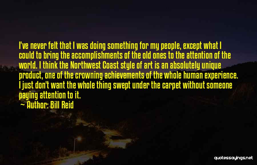 Just Doing My Thing Quotes By Bill Reid