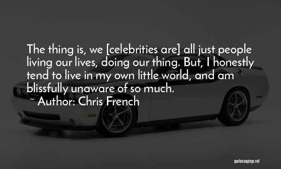 Just Doing My Thing Quotes By Chris French