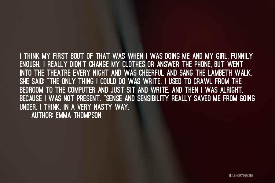 Just Doing My Thing Quotes By Emma Thompson