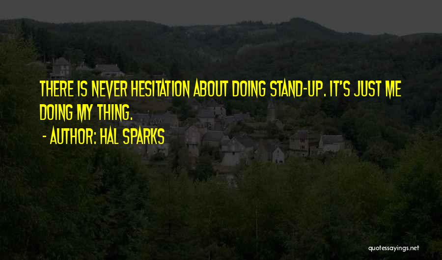 Just Doing My Thing Quotes By Hal Sparks