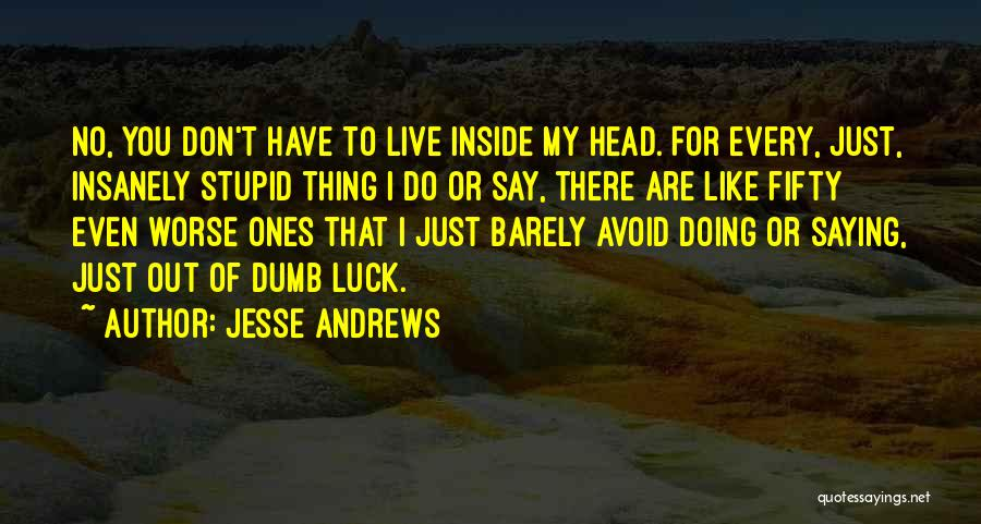 Just Doing My Thing Quotes By Jesse Andrews