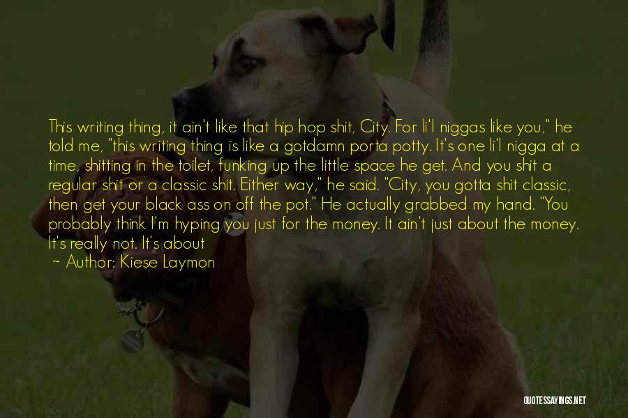 Just Doing My Thing Quotes By Kiese Laymon