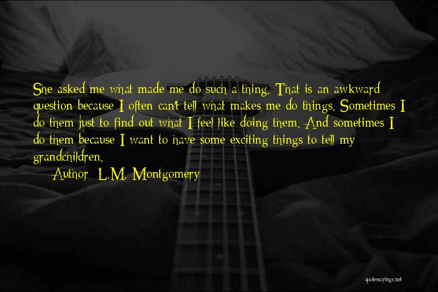 Just Doing My Thing Quotes By L.M. Montgomery