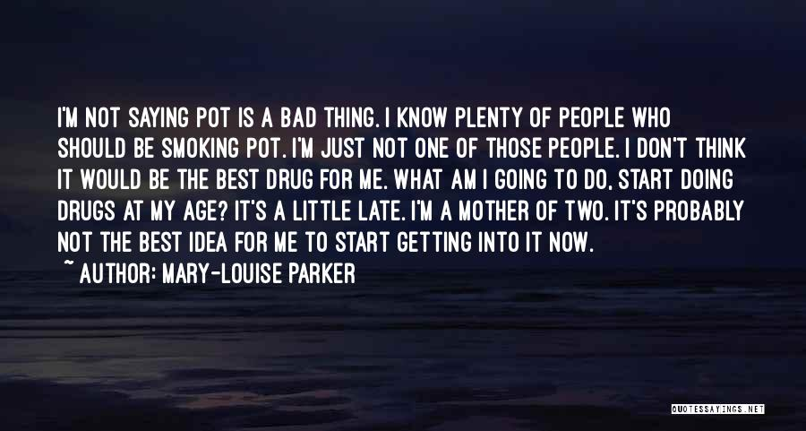 Just Doing My Thing Quotes By Mary-Louise Parker