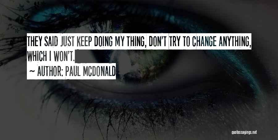 Just Doing My Thing Quotes By Paul McDonald