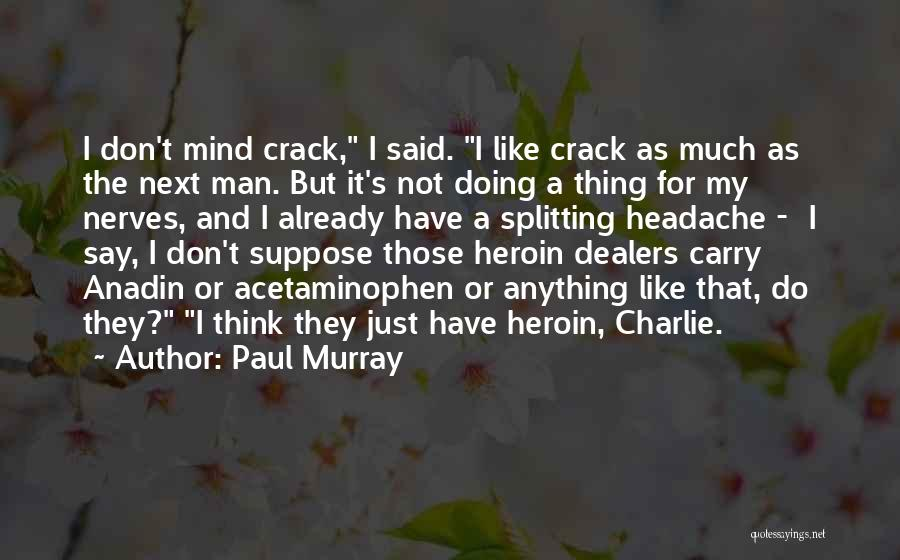 Just Doing My Thing Quotes By Paul Murray