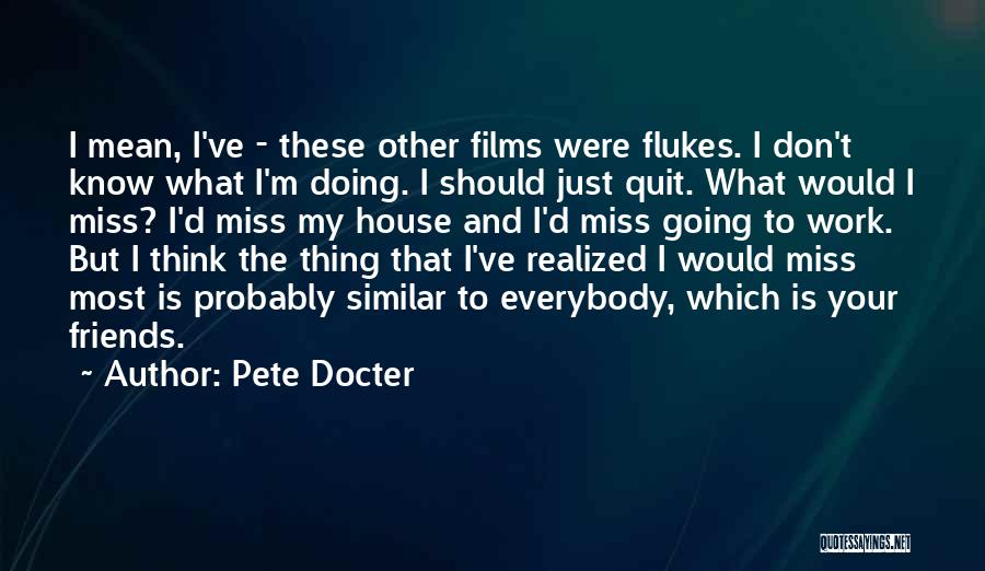 Just Doing My Thing Quotes By Pete Docter